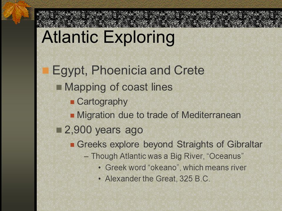 Atlantic Exploring Egypt, Phoenicia and Crete Mapping of coast lines