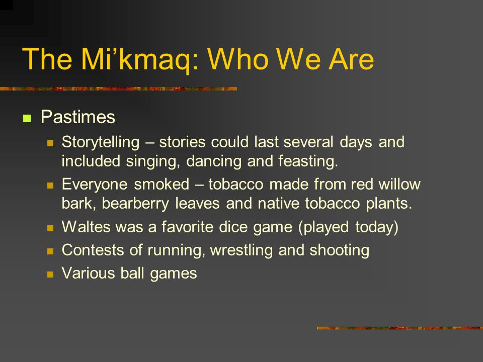The Mi'kmaq: Who We Are Pastimes