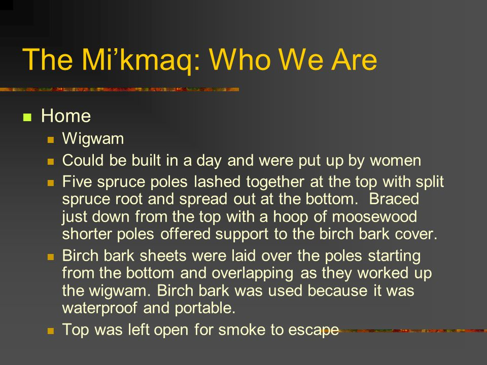 The Mi'kmaq: Who We Are Home Wigwam