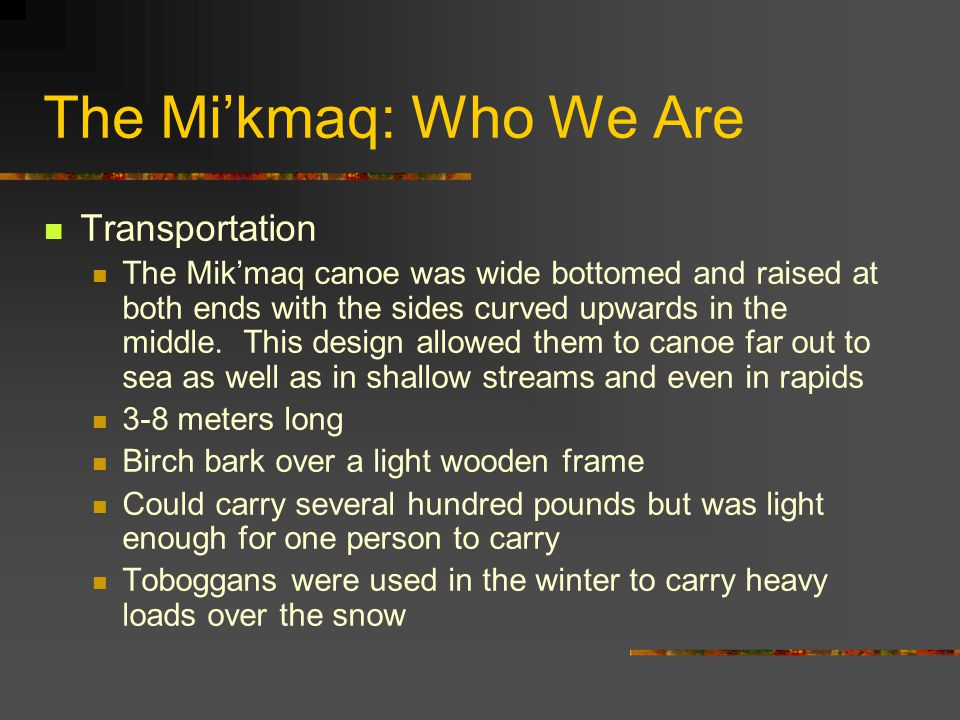 The Mi'kmaq: Who We Are Transportation