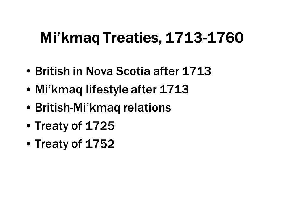 Mi'kmaq Treaties, 1713-1760 British in Nova Scotia after 1713