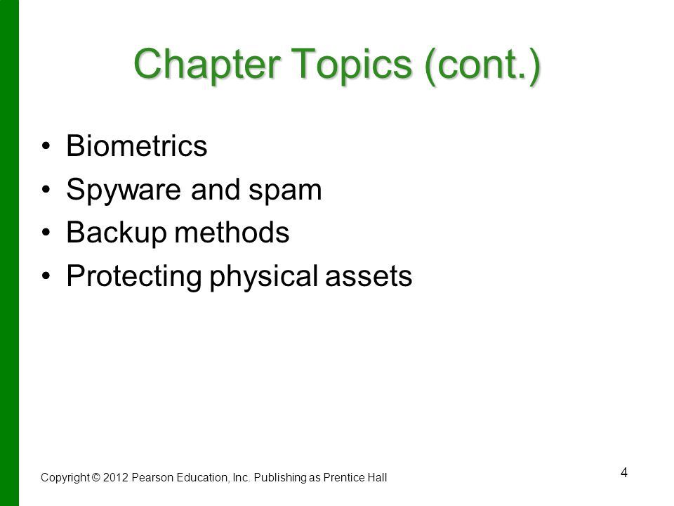 Chapter Topics (cont.) Biometrics Spyware and spam Backup methods