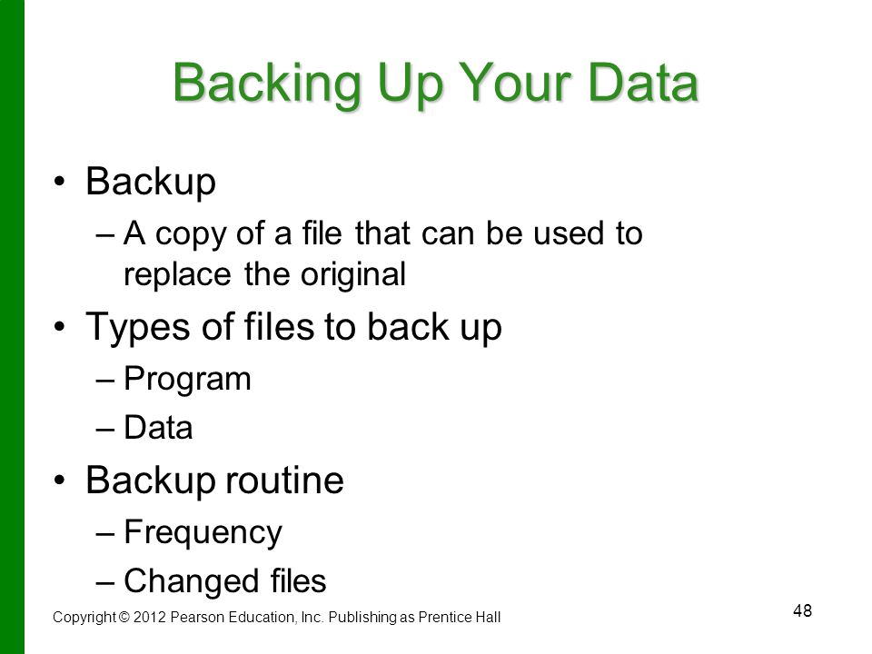 Backing Up Your Data Backup Types of files to back up Backup routine