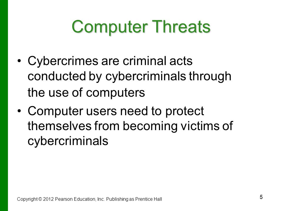 Computer Threats Cybercrimes are criminal acts conducted by cybercriminals through the use of computers.