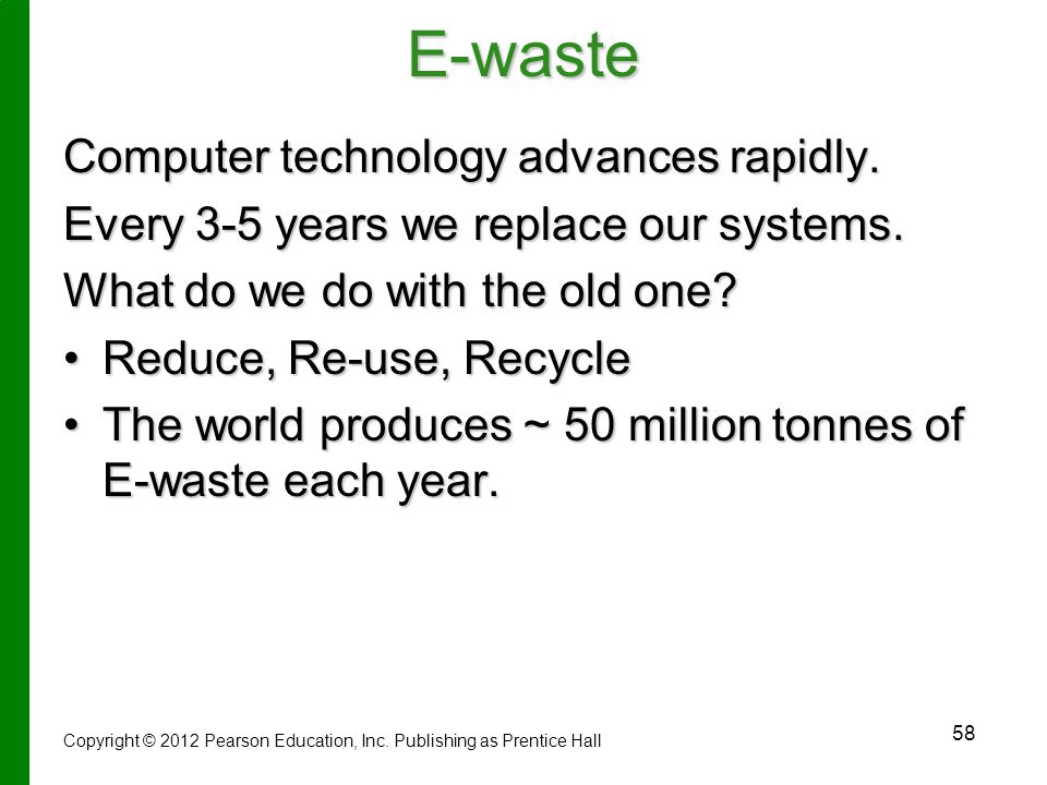 E-waste Computer technology advances rapidly.