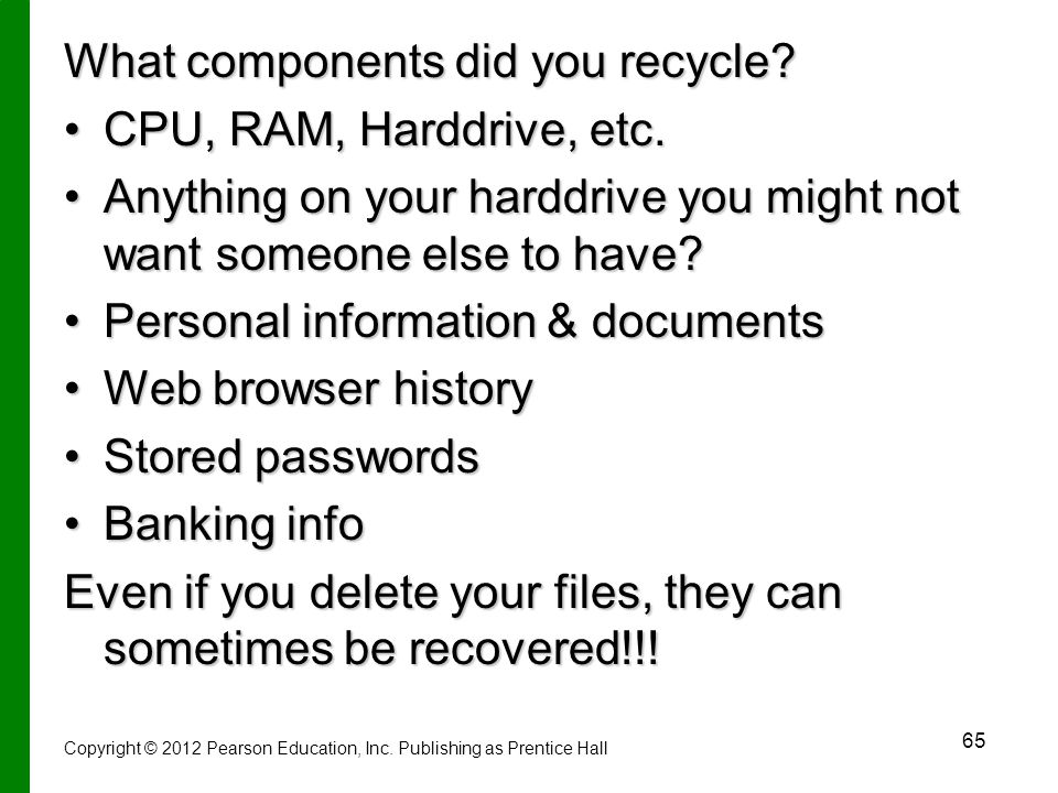 What components did you recycle CPU, RAM, Harddrive, etc.