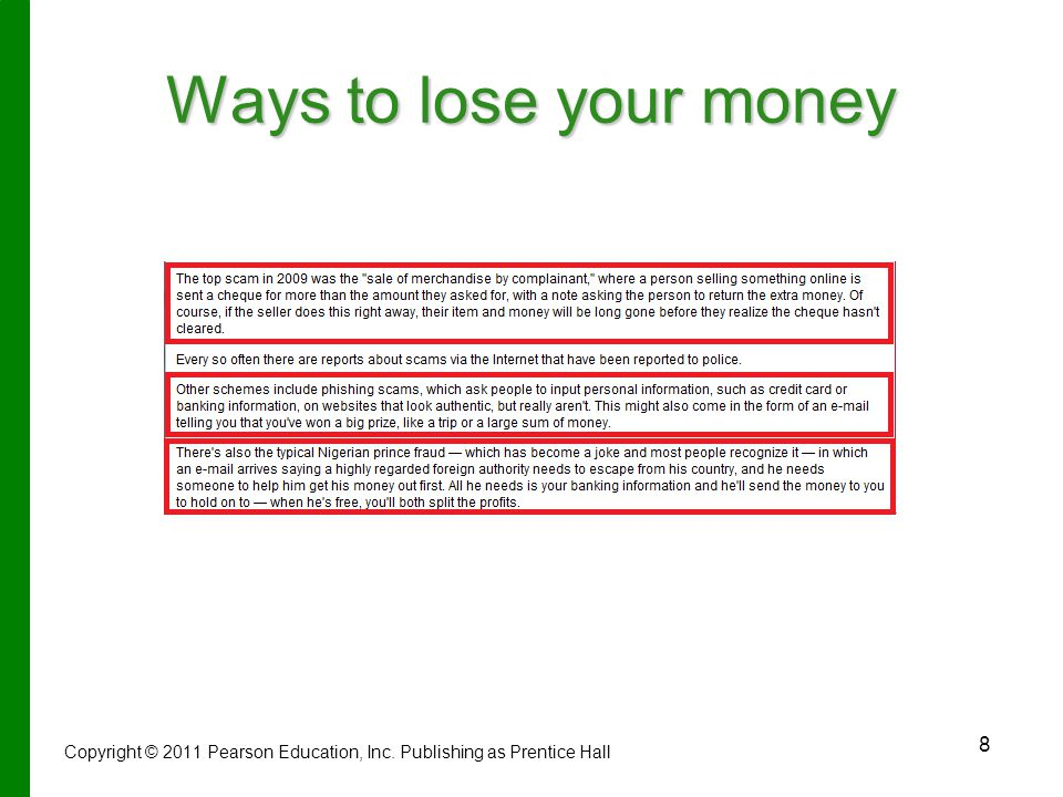 Ways to lose your money Copyright © 2011 Pearson Education, Inc. Publishing as Prentice Hall