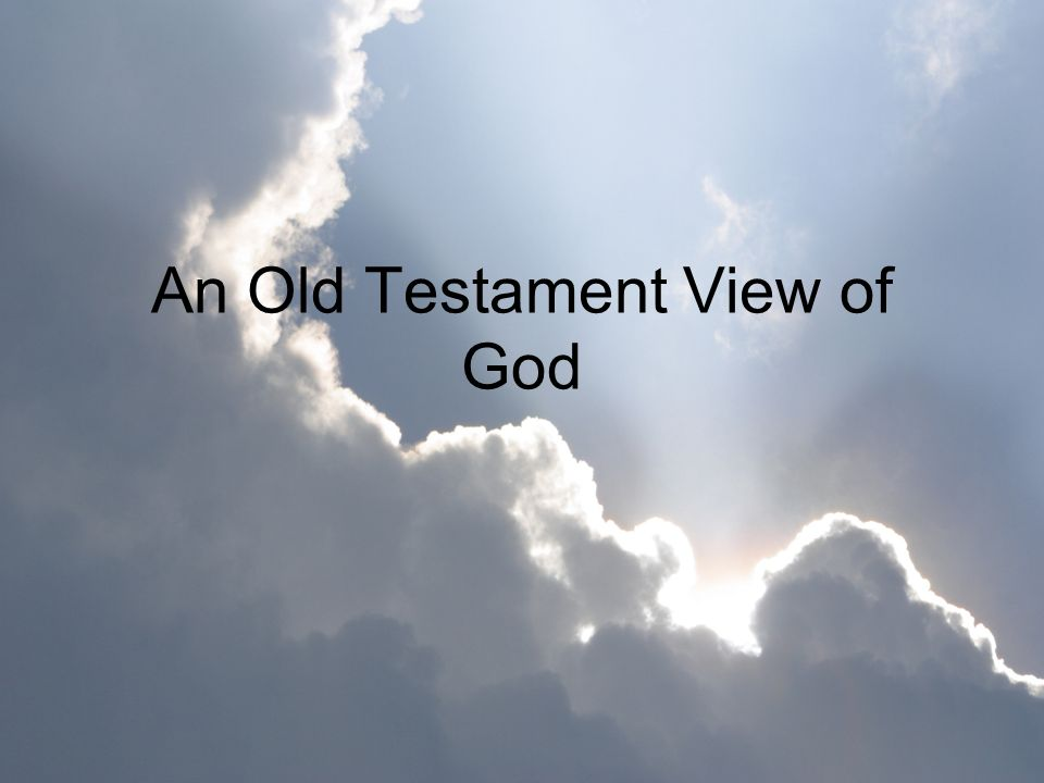 An Old Testament View of God