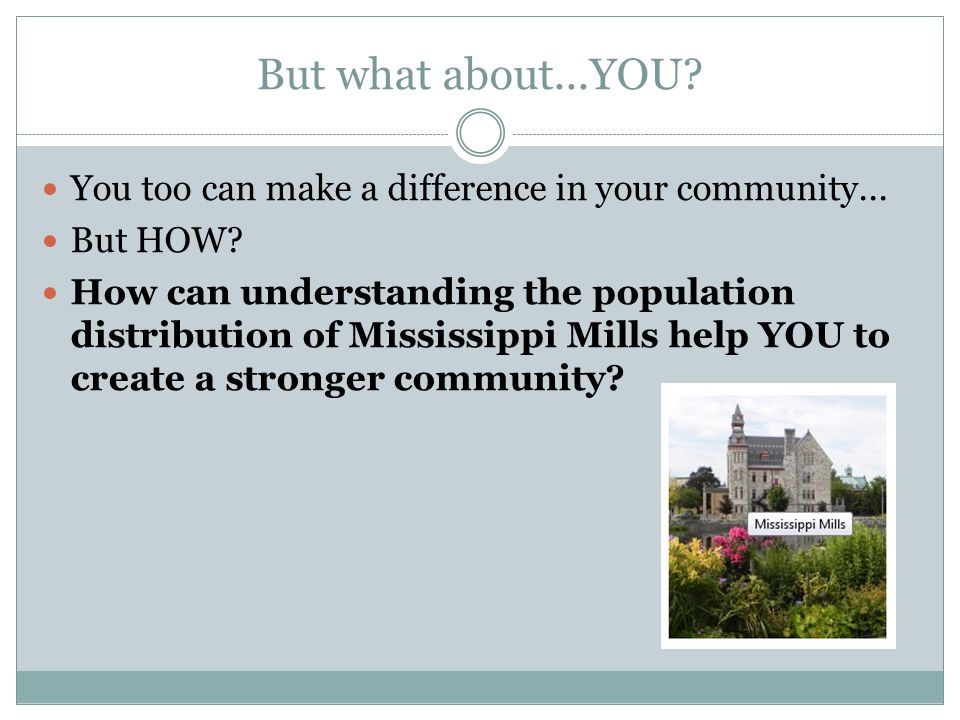 But what about...YOU You too can make a difference in your community... But HOW
