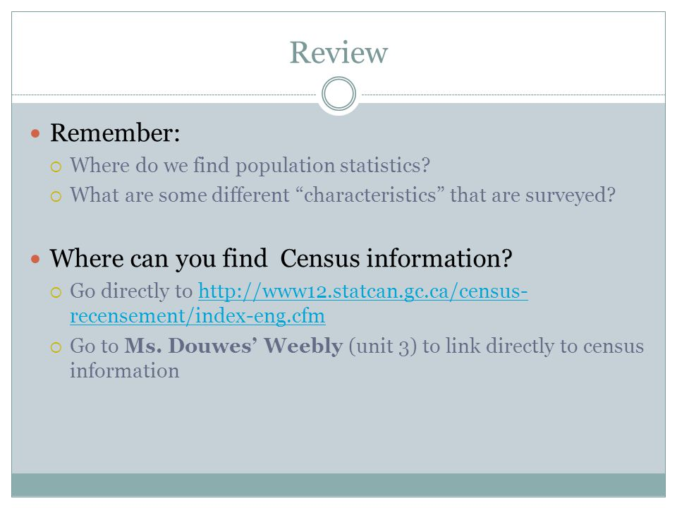Review Remember: Where can you find Census information