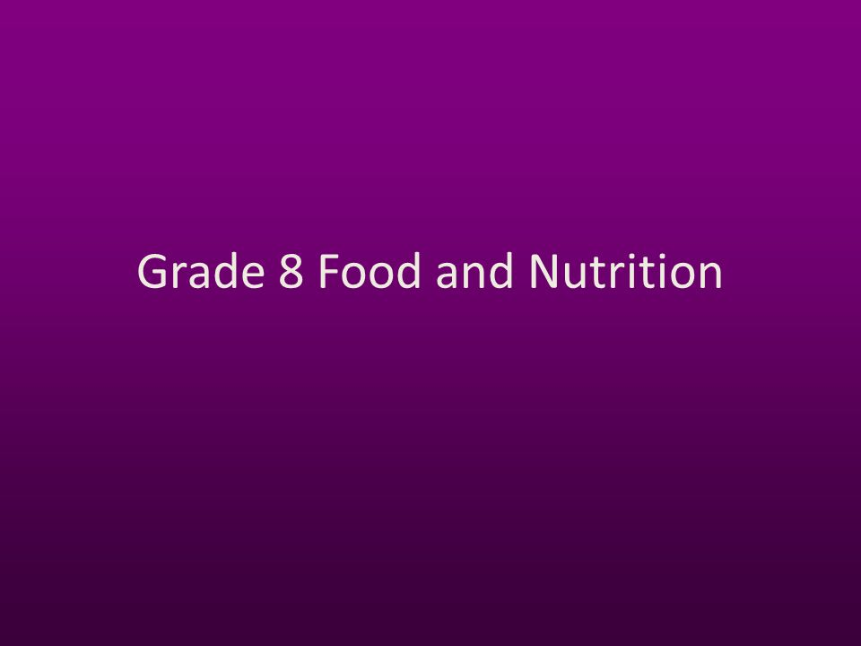 Grade 8 Food and Nutrition