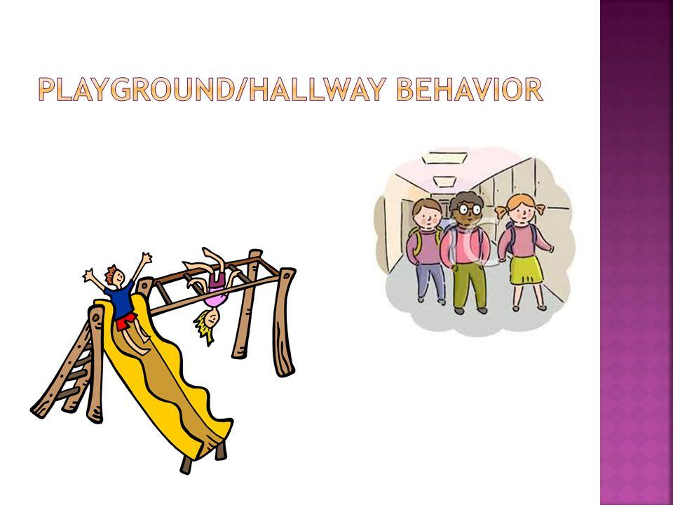 Playground/Hallway Behavior