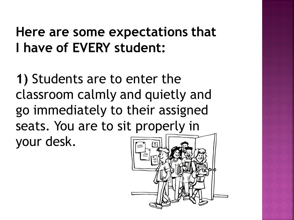 Here are some expectations that I have of EVERY student: