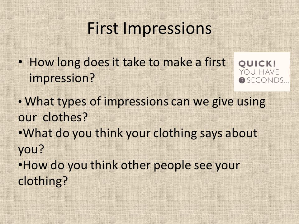 First Impressions How long does it take to make a first impression