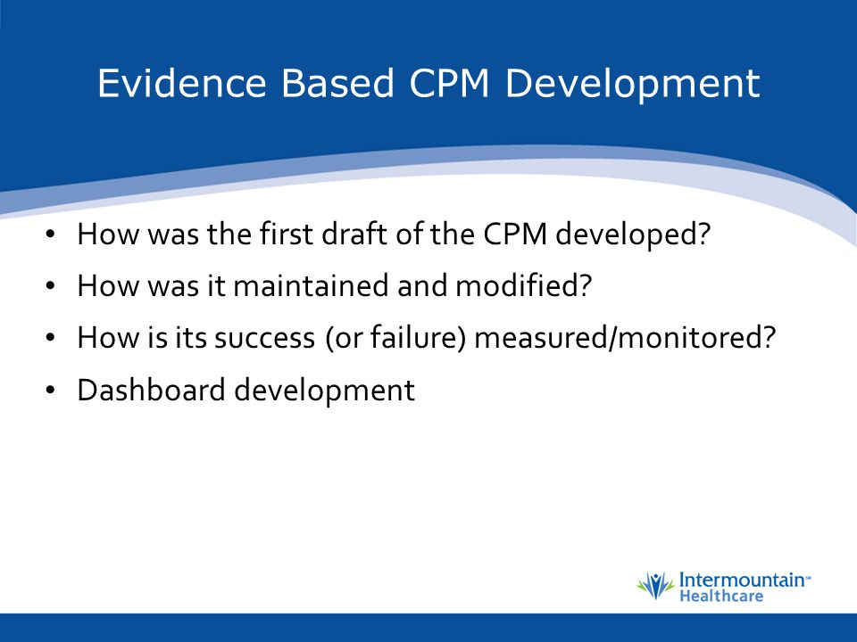 Evidence Based CPM Development