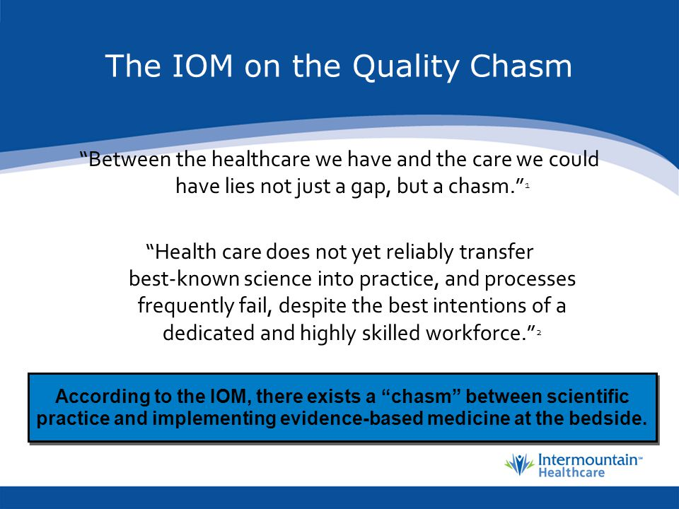 The IOM on the Quality Chasm