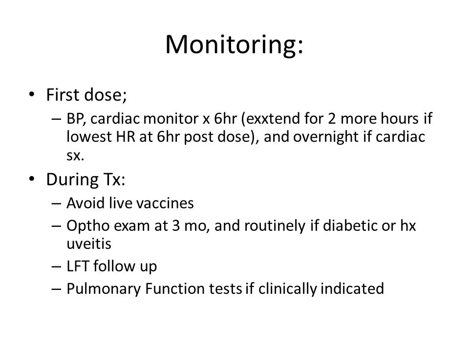 Monitoring: First dose; During Tx: