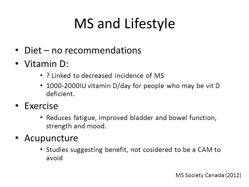 MS and Lifestyle Diet – no recommendations Vitamin D: Exercise