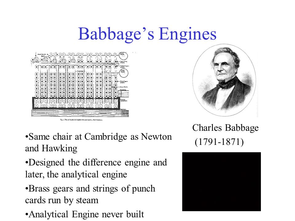 Babbage's Engines Charles Babbage (1791-1871)