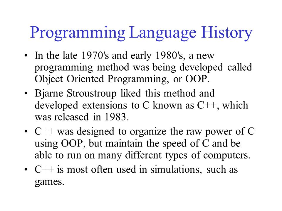 a history of c as a computer programming language A programming language's level refers to how similar the language is to a computer's a programming language c++ history of c++ a brief description.