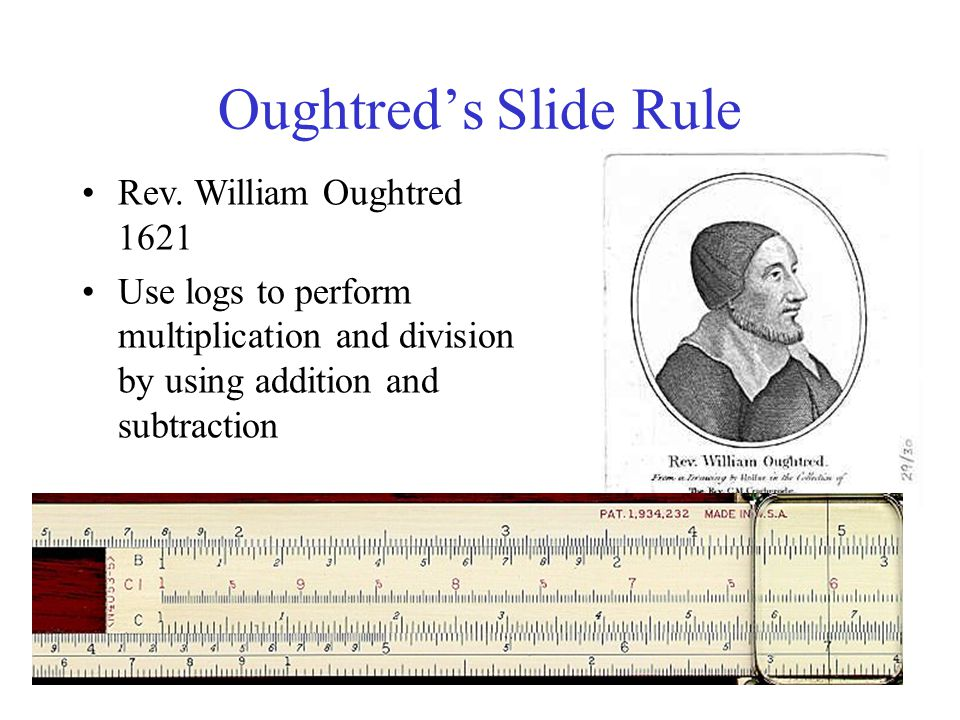 Oughtred's Slide Rule Rev. William Oughtred 1621