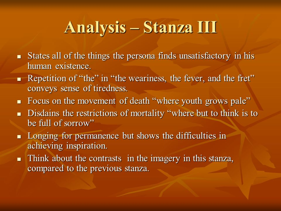 Analysis – Stanza III States all of the things the persona finds unsatisfactory in his human existence.