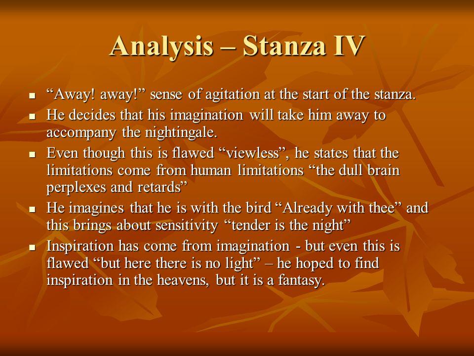 Analysis – Stanza IV Away! away! sense of agitation at the start of the stanza.