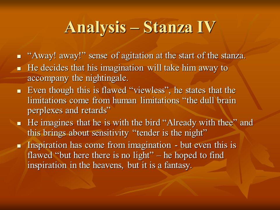Analysis – Stanza IV Away! away! sense of agitation at the start of the stanza.