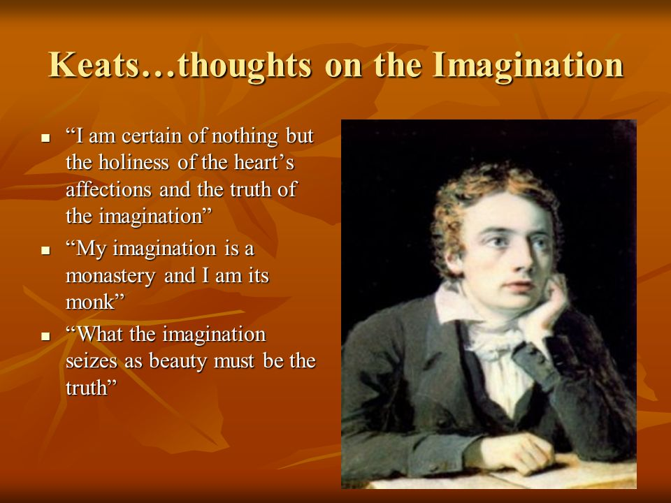 Keats…thoughts on the Imagination