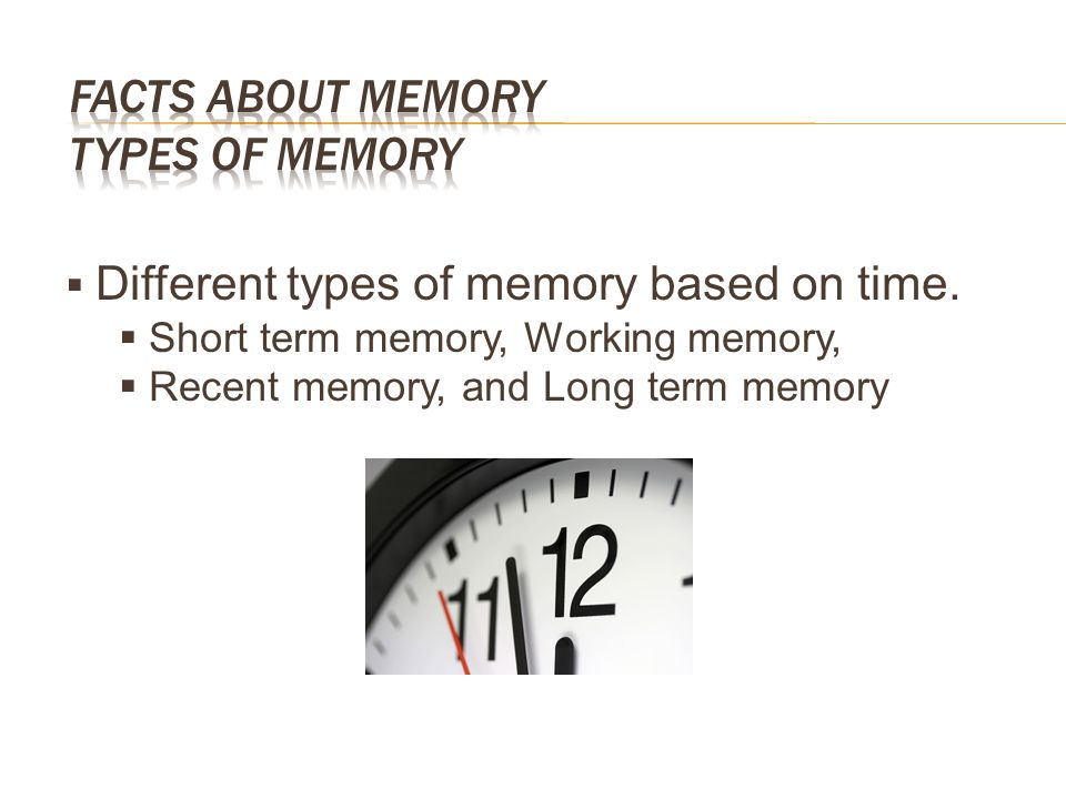 Facts about Memory Types of memory