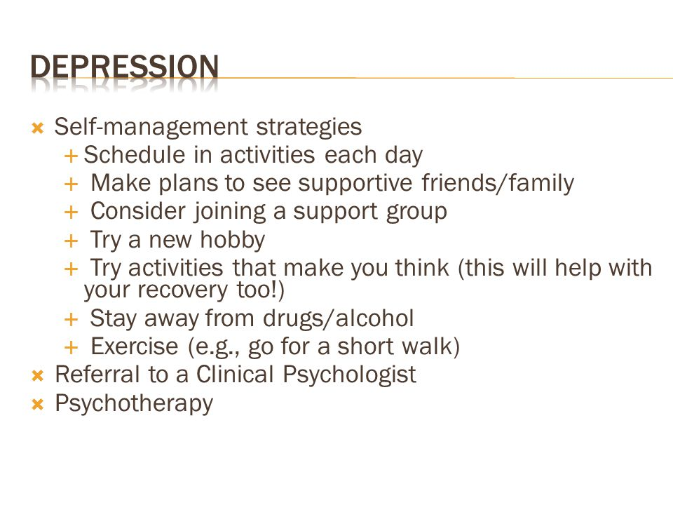 Depression Self-management strategies Schedule in activities each day