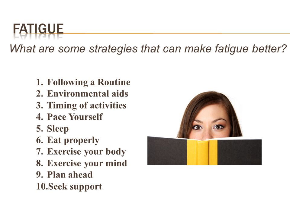 What are some strategies that can make fatigue better
