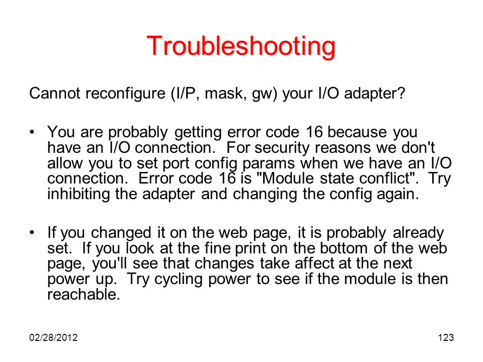 Troubleshooting Cannot reconfigure (I/P, mask, gw) your I/O adapter