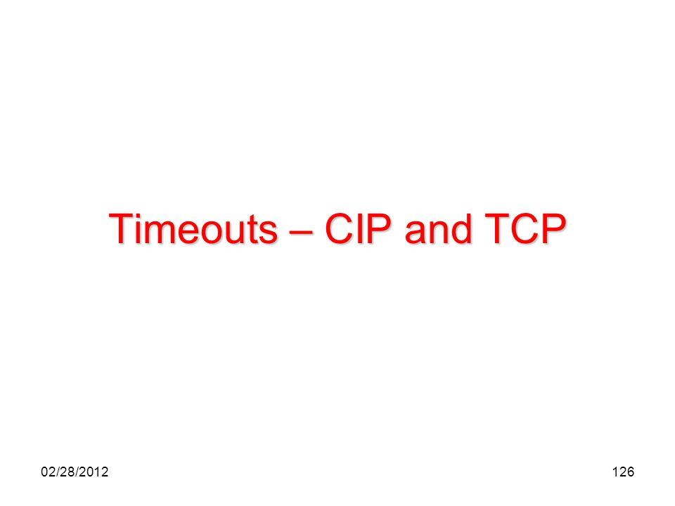 Timeouts – CIP and TCP 02/28/2012