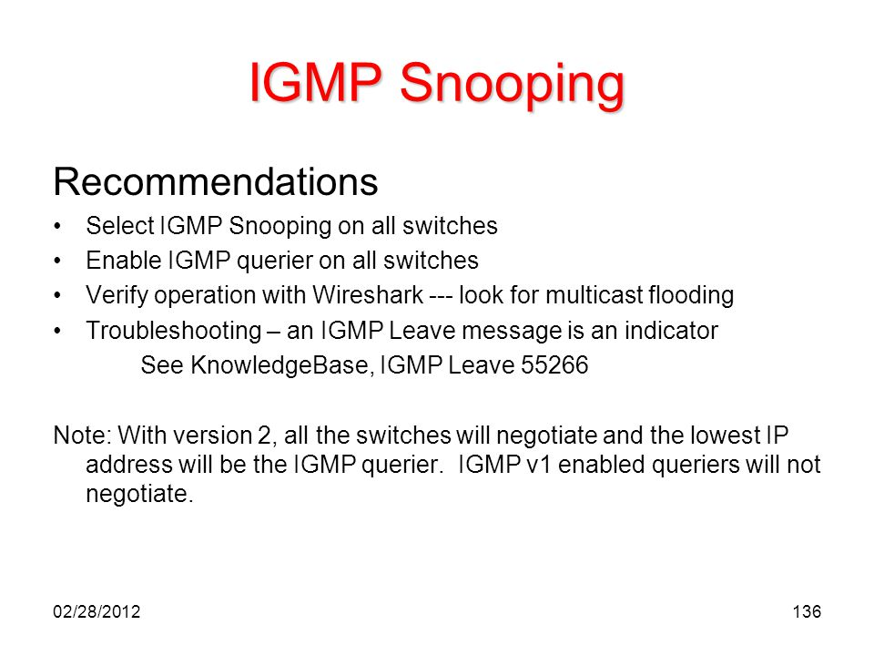 IGMP Snooping Recommendations Select IGMP Snooping on all switches