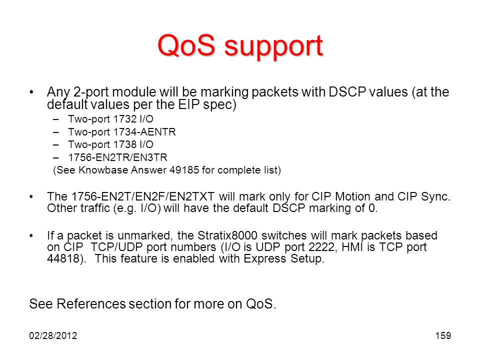 QoS support Any 2-port module will be marking packets with DSCP values (at the default values per the EIP spec)