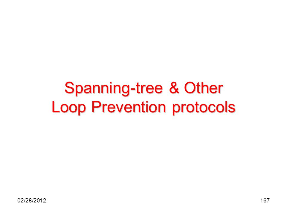 Spanning-tree & Other Loop Prevention protocols