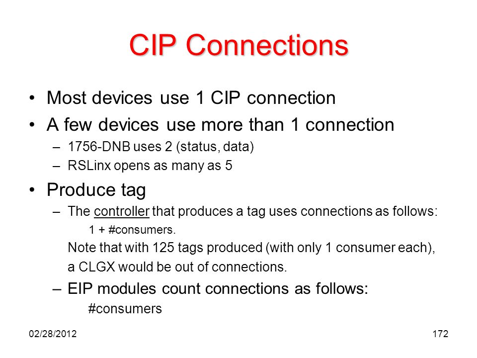 CIP Connections Most devices use 1 CIP connection