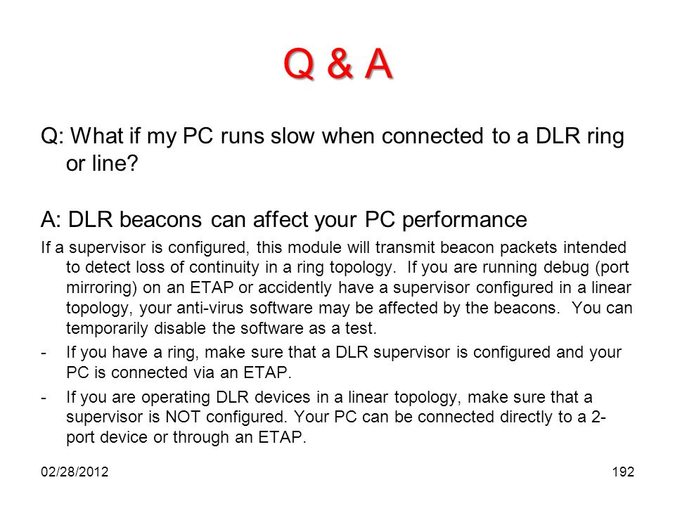 Q & A Q: What if my PC runs slow when connected to a DLR ring or line