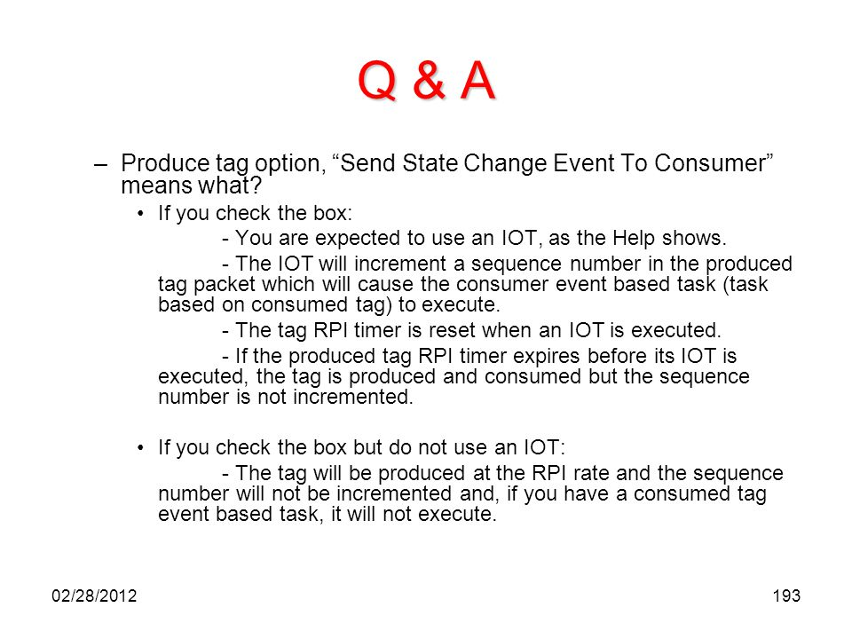 Q & A Produce tag option, Send State Change Event To Consumer means what If you check the box: