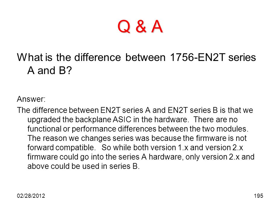 Q & A What is the difference between 1756-EN2T series A and B Answer: