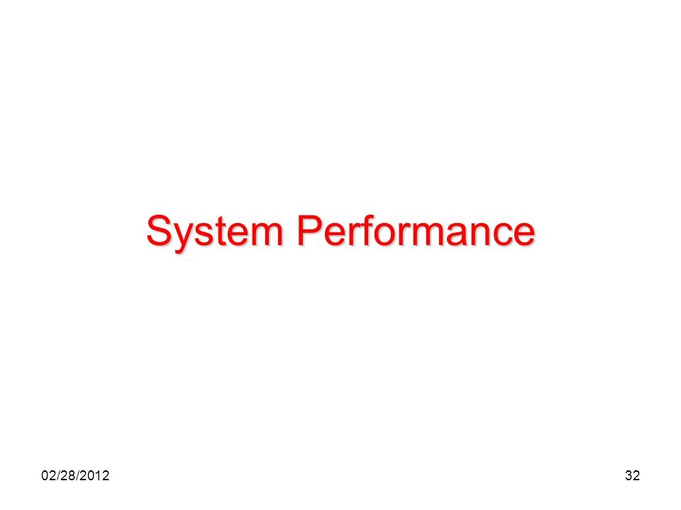 System Performance 02/28/2012