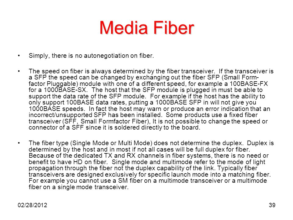 Media Fiber Simply, there is no autonegotiation on fiber.