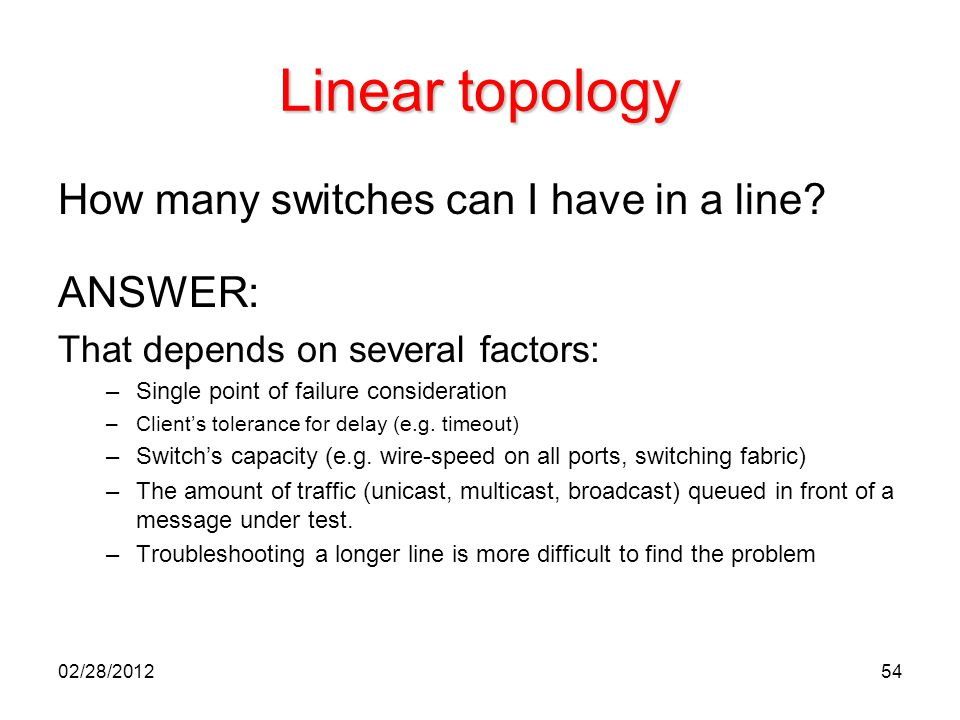 Linear topology How many switches can I have in a line ANSWER: