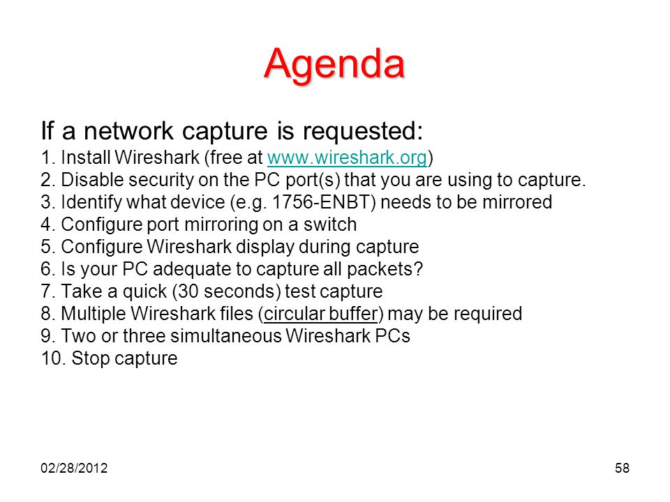 Agenda If a network capture is requested: