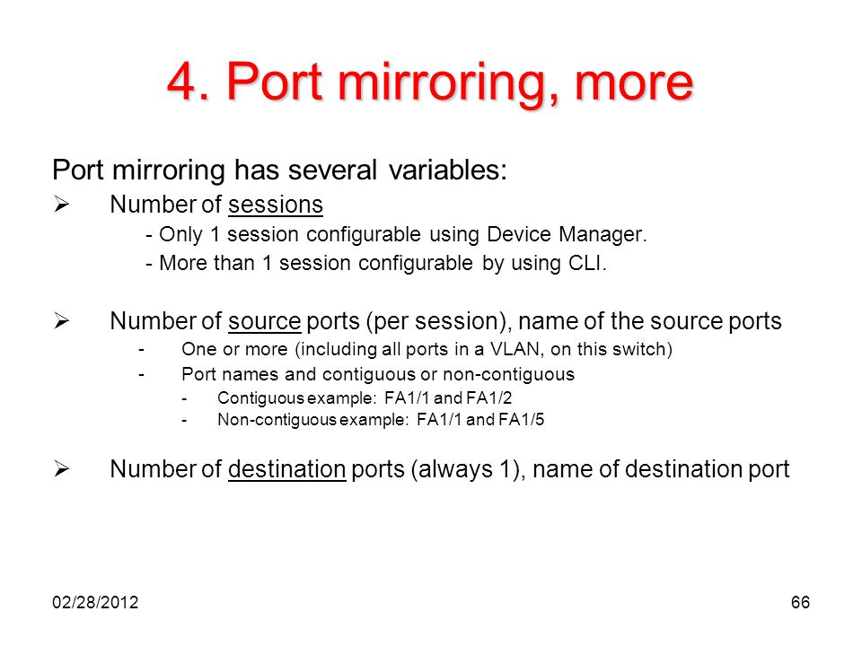 4. Port mirroring, more Port mirroring has several variables: