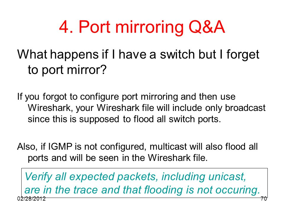 4. Port mirroring Q&A What happens if I have a switch but I forget to port mirror