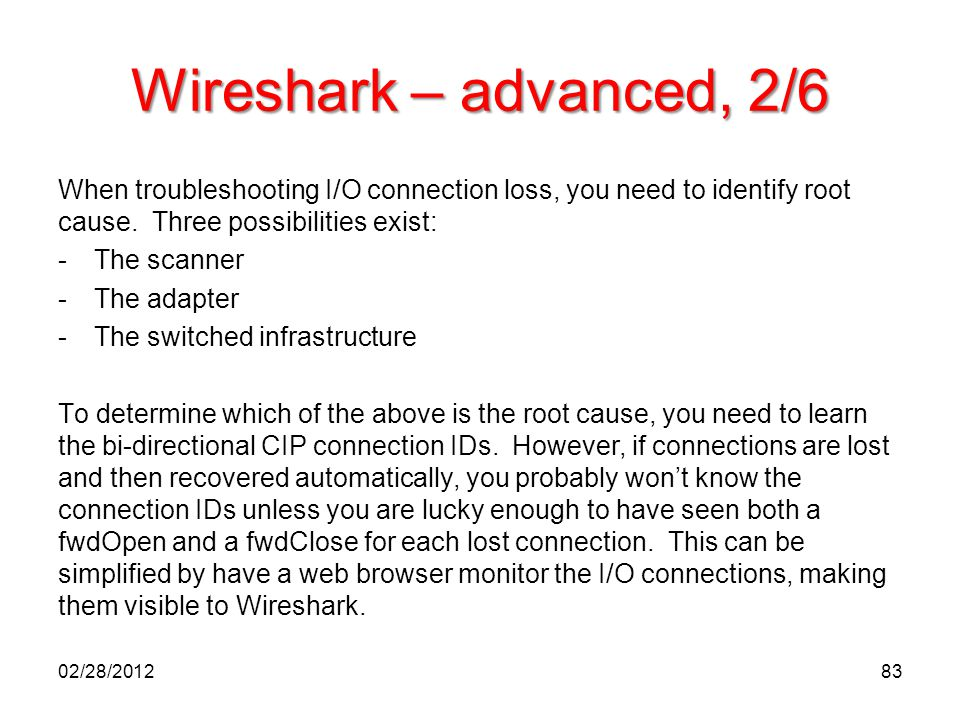 Wireshark – advanced, 2/6 When troubleshooting I/O connection loss, you need to identify root cause. Three possibilities exist: