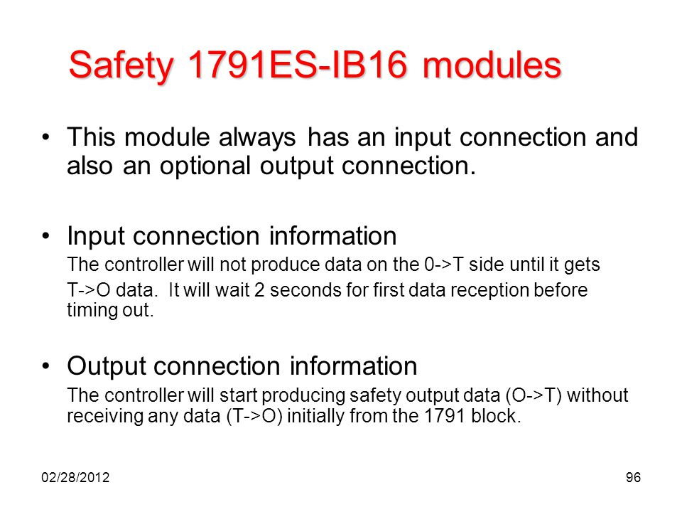 Safety 1791ES-IB16 modules This module always has an input connection and also an optional output connection.