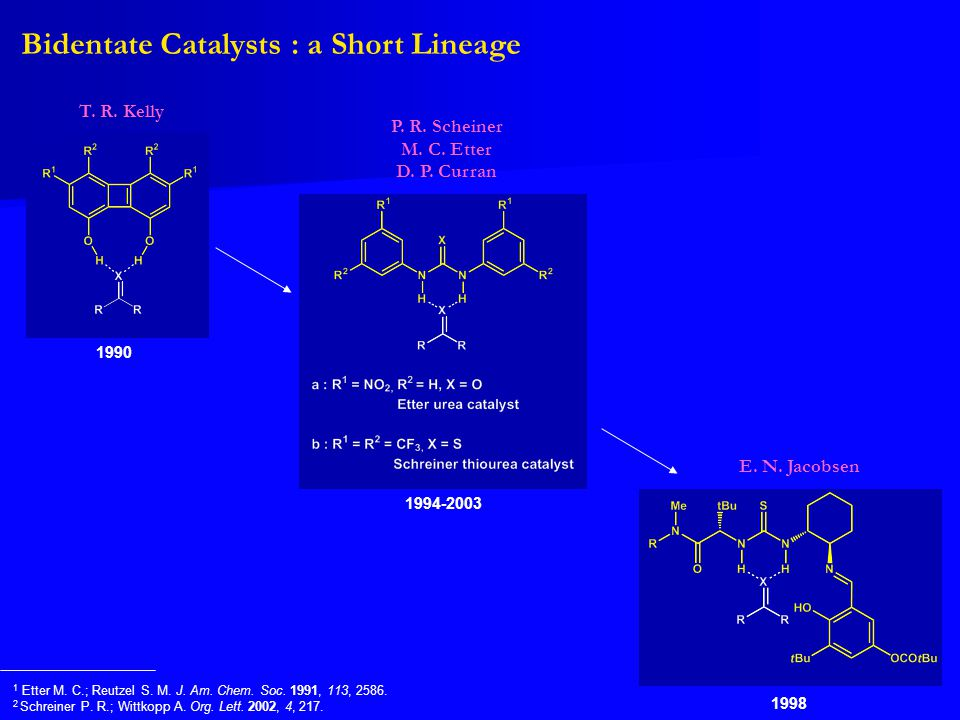 Bidentate Catalysts : a Short Lineage
